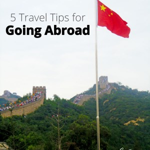 Five Travel Tips for Going Abroad