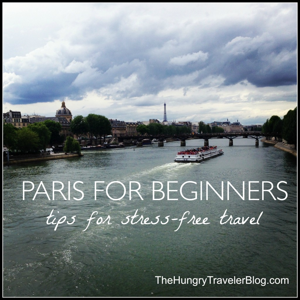 #Paris for #Beginners: Tips for Stress-Free #Travel