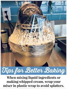 Tips for Better Baking - A Brillant Way to Avoid a mess in the kitchen.  Especially helpful when making whipped cream!