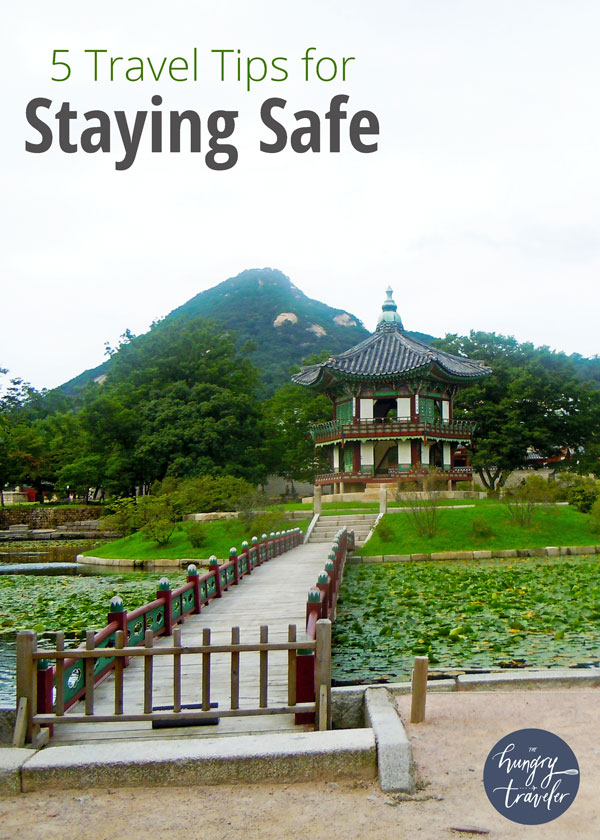 5 Travel Tips for Staying Safe: Advice on how to travel smart and avoid any dangerous situation. Travel carefully, not fearfully. | www.TheHungruTravelerBlog.com
