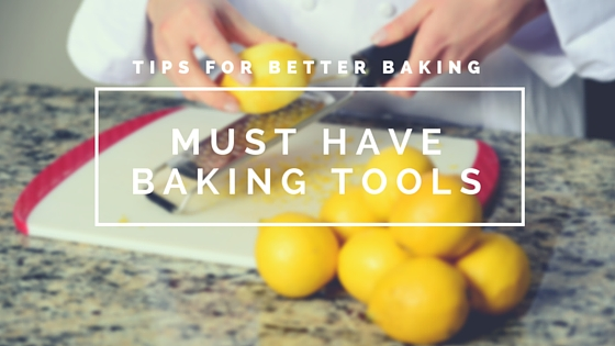 Must Have Baking Tools | Tips for Better Baking | www.thehungrytravelerblog.com