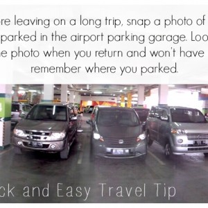 Quick & Easy Travel Tip - Never lose your car again. Take a quick photo of your car parked in the parking garage. You'll have the photo stored on your phone and can look at it when you return.