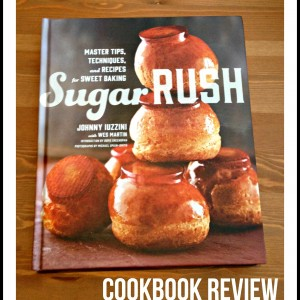 Cookbook review of Sugar Rush by Chef Johnny Iuzzini. A wonderful book and a must-have for any dessert lover!