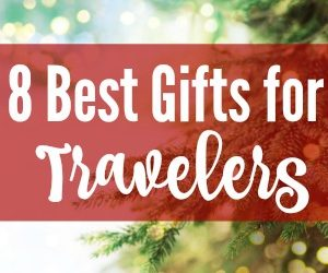 8 Best Gifts for Travelers